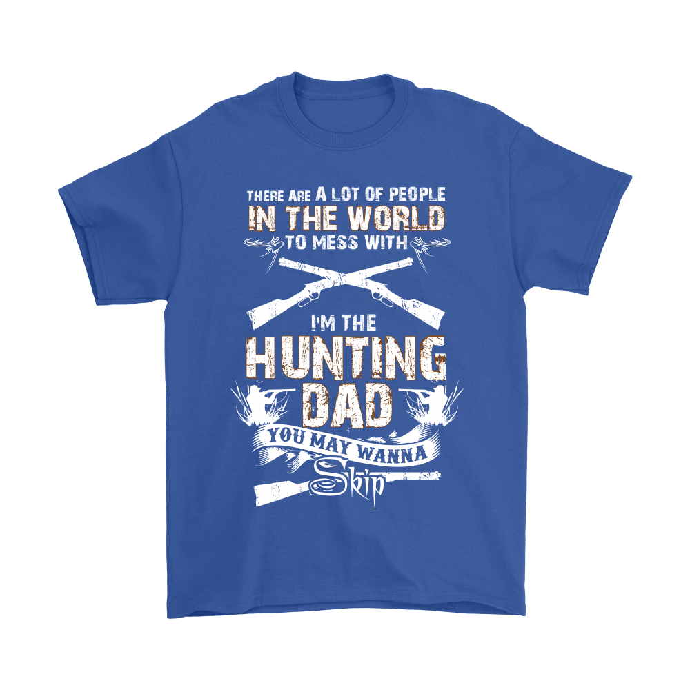I'm The Hunting Dad Don't Mess With Me Shirts 6
