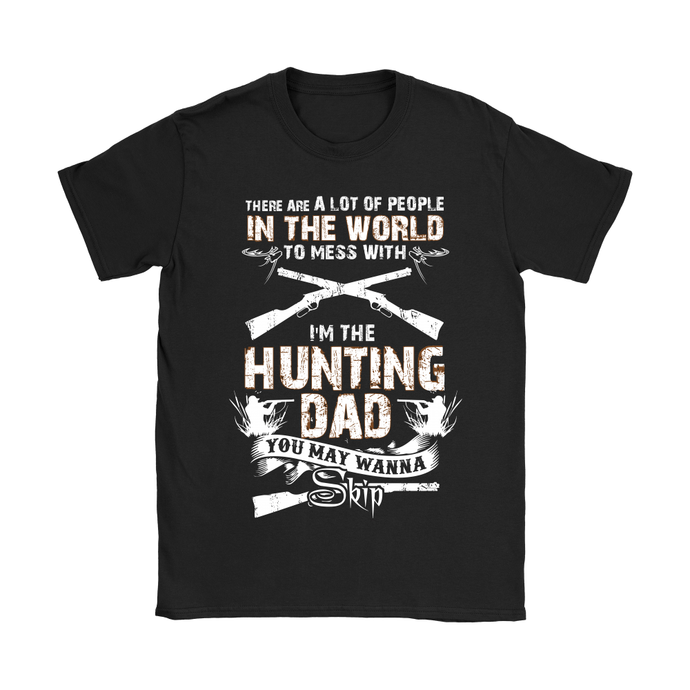 I'm The Hunting Dad Don't Mess With Me Shirts 7