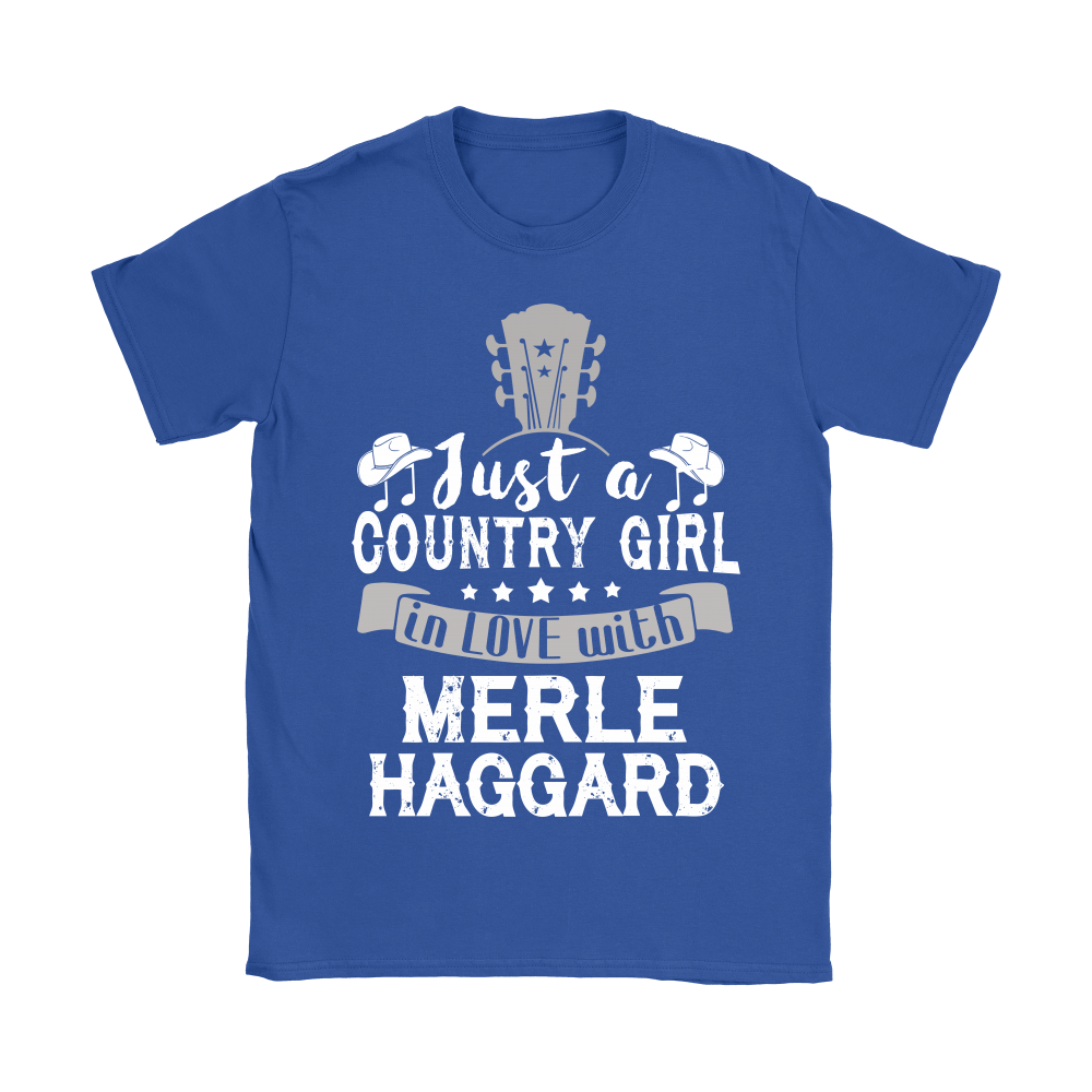 Just A Country Girl In Love With Merle Haggard Shirts 12
