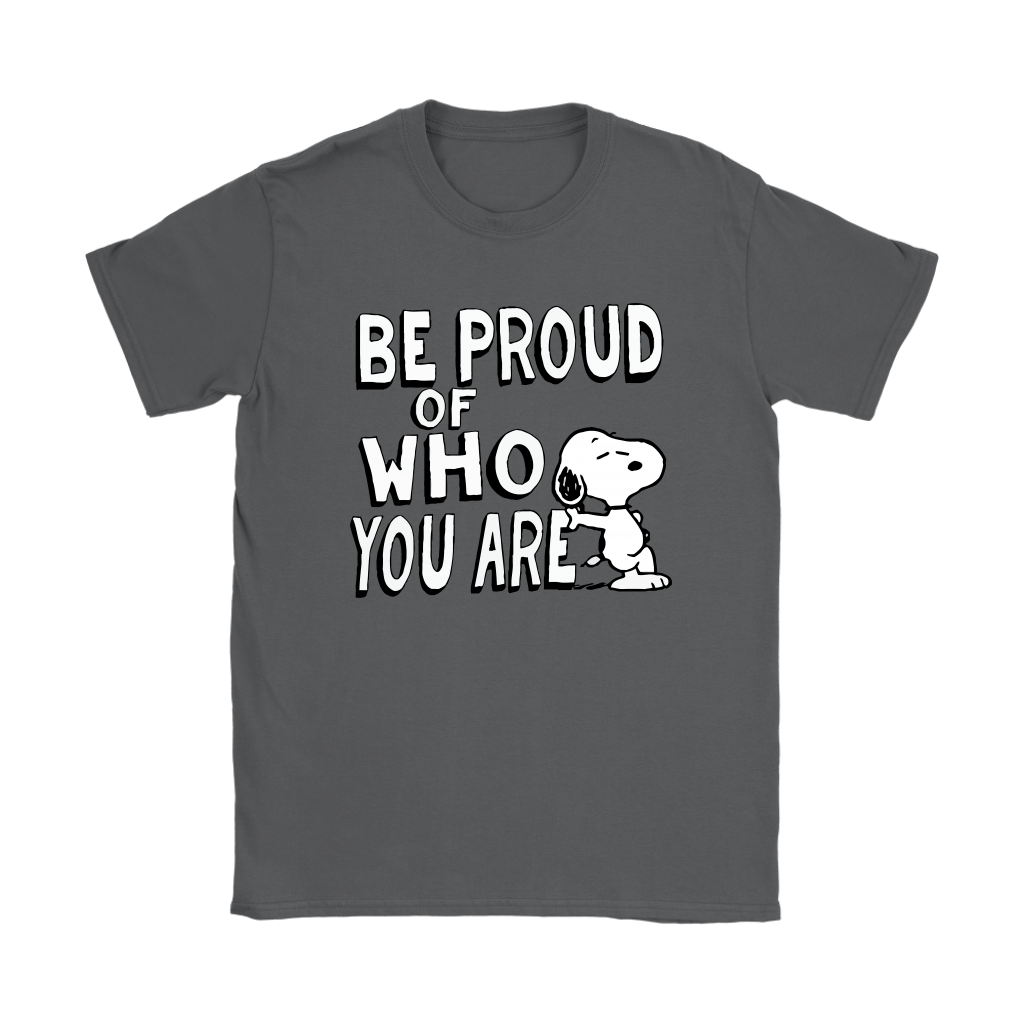 Be Proud Of Who You Are Snoopy Shirts 9