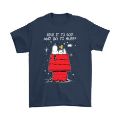 Give It To God And Go To Sleep Woodstock & Snoopy Shirts 12