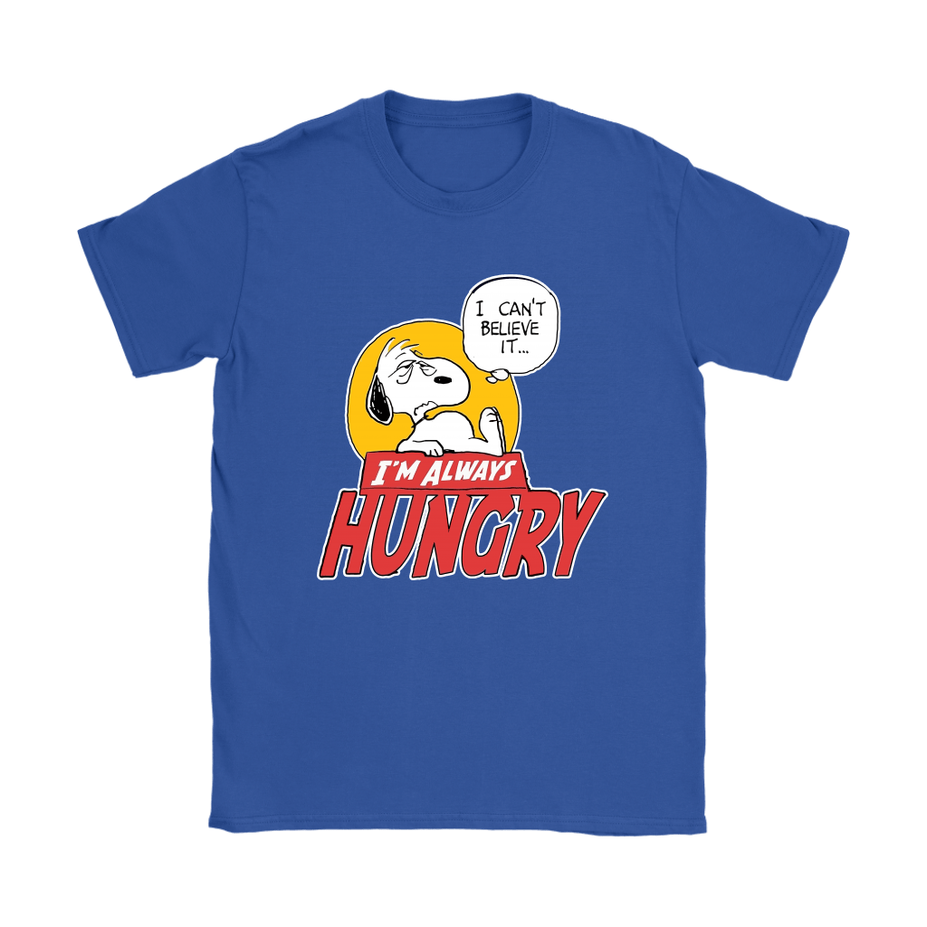 I Can't Believe It I'm Always Hungry Snoopy Shirts 12