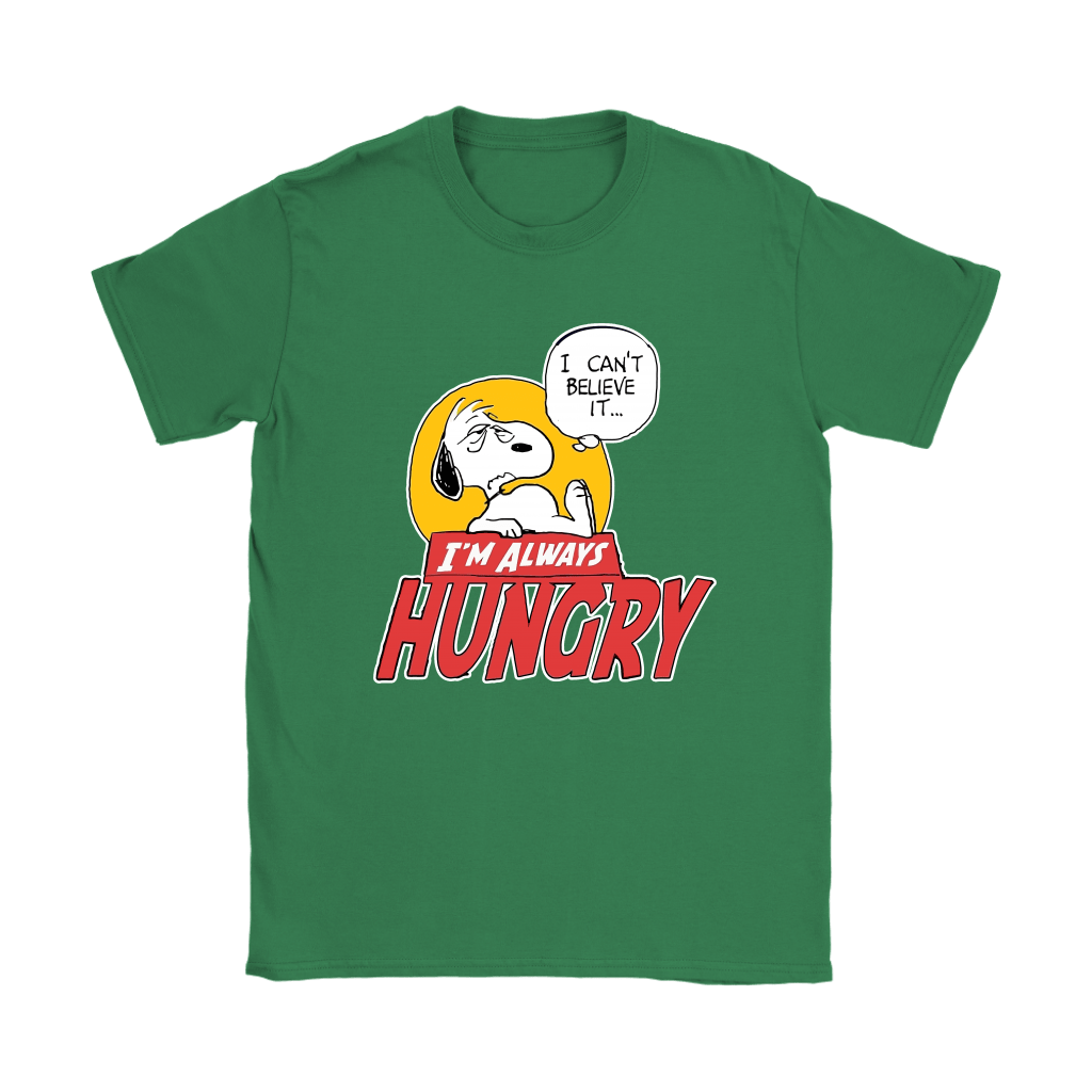 I Can't Believe It I'm Always Hungry Snoopy Shirts 14