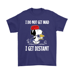 I Do Not Get Mad I Get Distant Snoopy Shirts 15