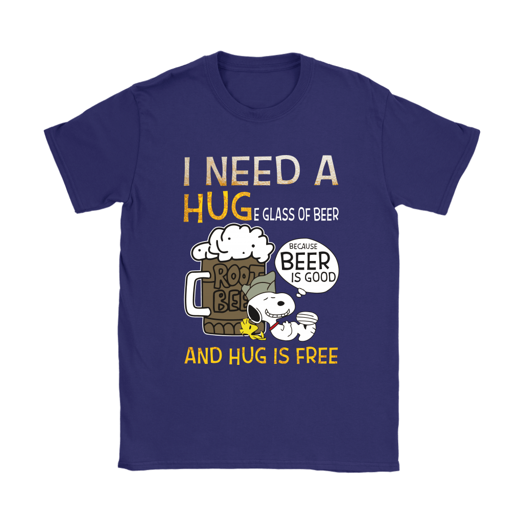 I Need A HUGe Glass Of Beer Because Beer Is Good Snoopy Shirts 11