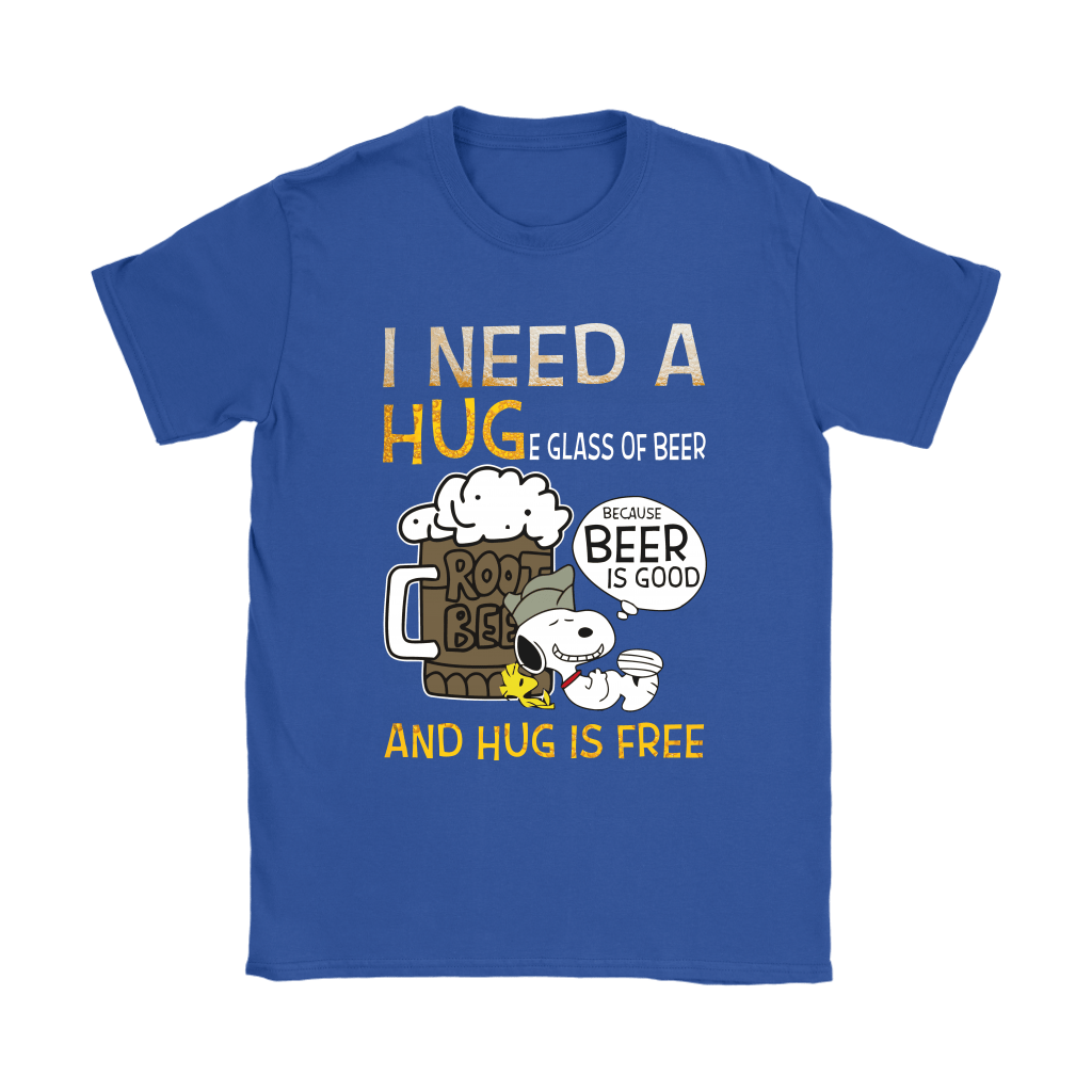 I Need A HUGe Glass Of Beer Because Beer Is Good Snoopy Shirts 13