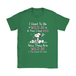 I Used To Be Wild AF Then I Had Kids The Cycle Of Life Snoopy Shirts 27