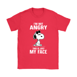 I'm Not Angry This Just My Face Snoopy Shirts 25