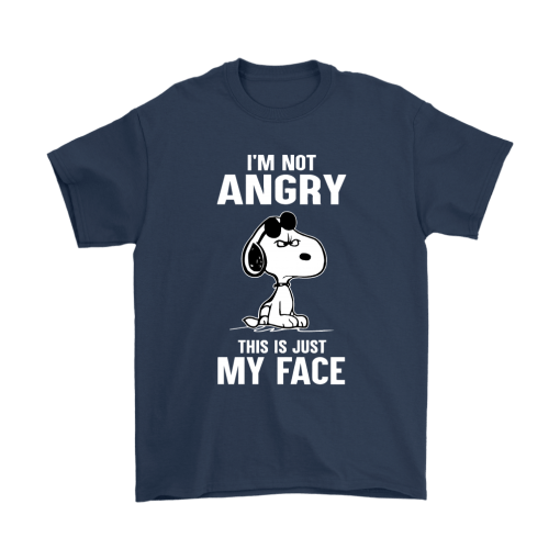 I'm Not Angry This Just My Face Snoopy Shirts 3