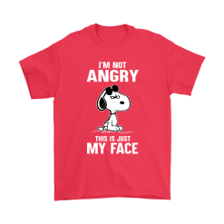 I'm Not Angry This Just My Face Snoopy Shirts 18