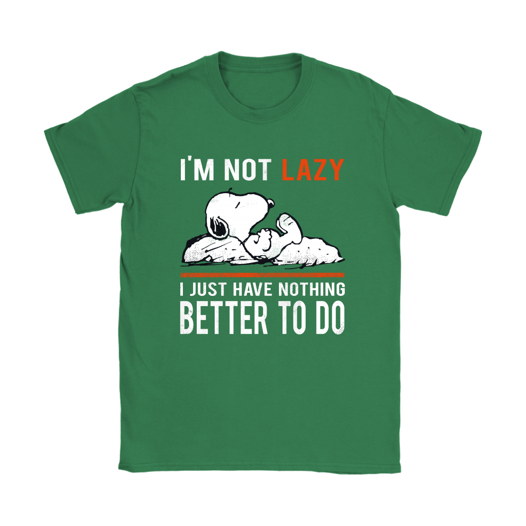 I'm Not Lazy I Just Have Nothing Better To Do Snoopy Shirts 14