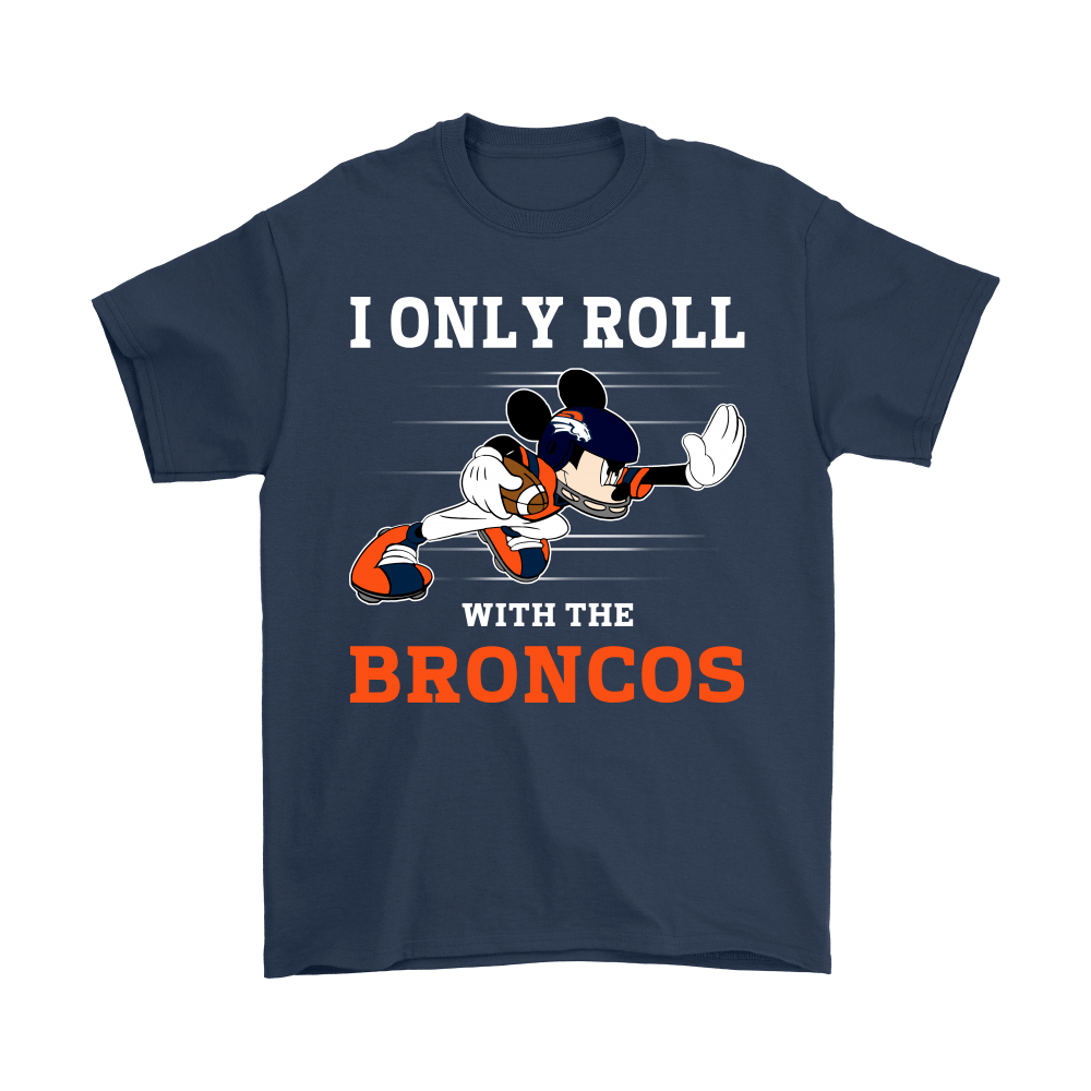 NFL Mickey Mouse I Only Roll With Denver Broncos Shirts 3