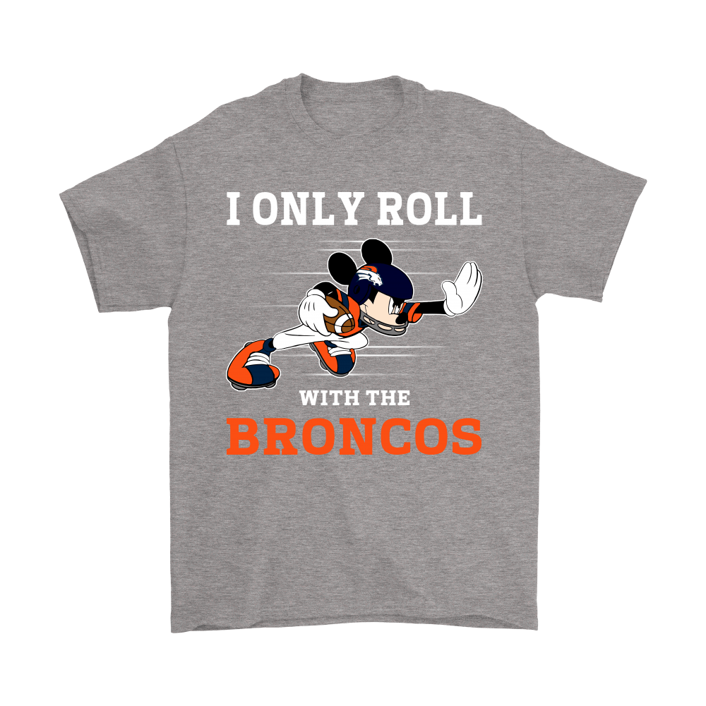 NFL Mickey Mouse I Only Roll With Denver Broncos Shirts 7