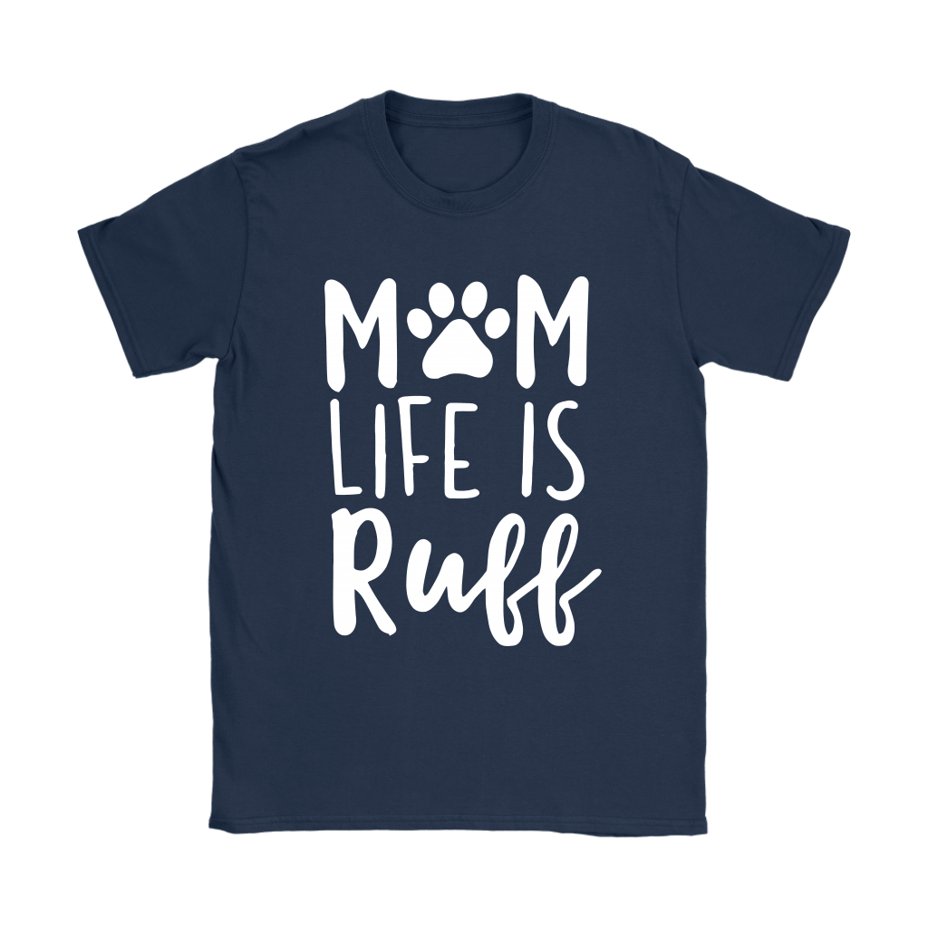 Rough Mom Life Is Ruff Dog Lover Mother's Day Shirts 9