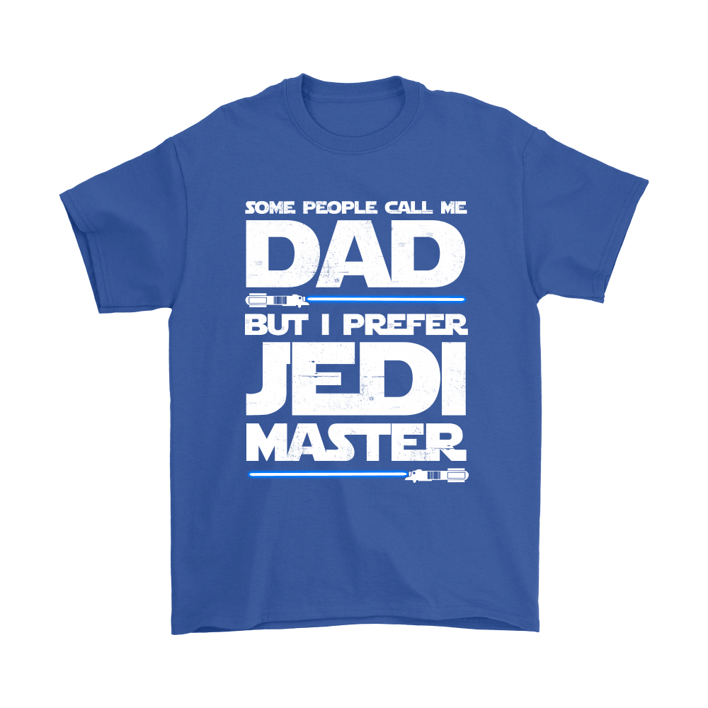 Some People Call Me Dad But I Prefer Jedi Master Shirts 6