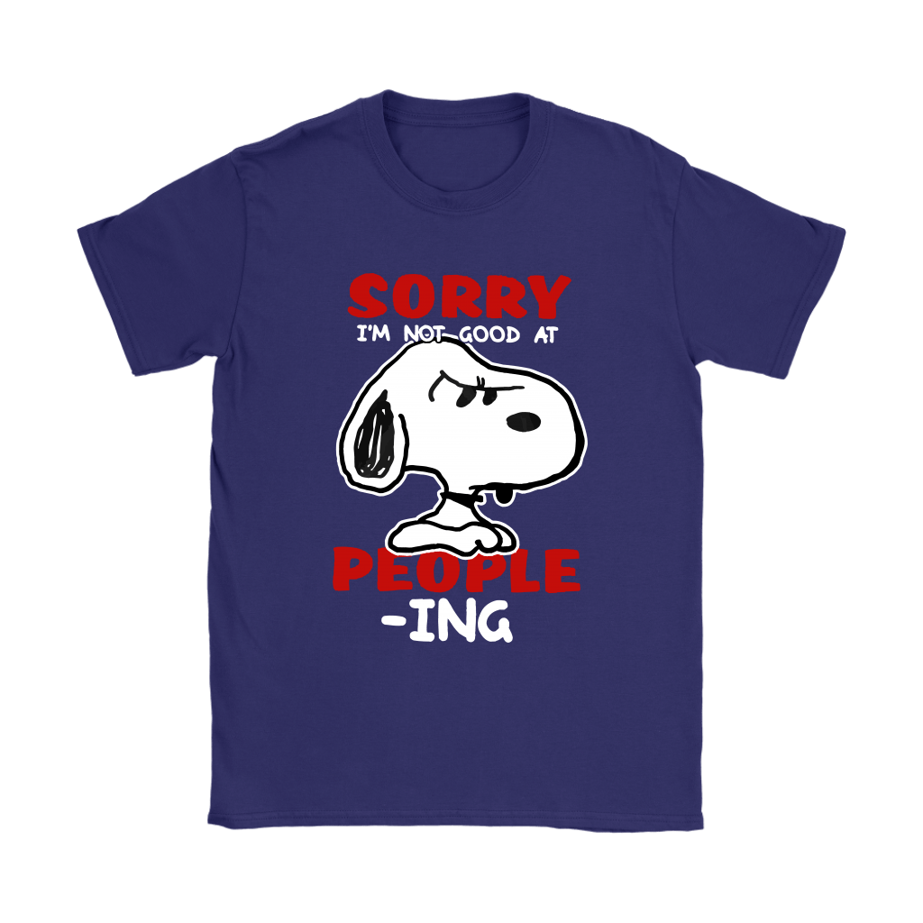 Sorry I'm Not Good At People-Ing Snoopy Shirts 11