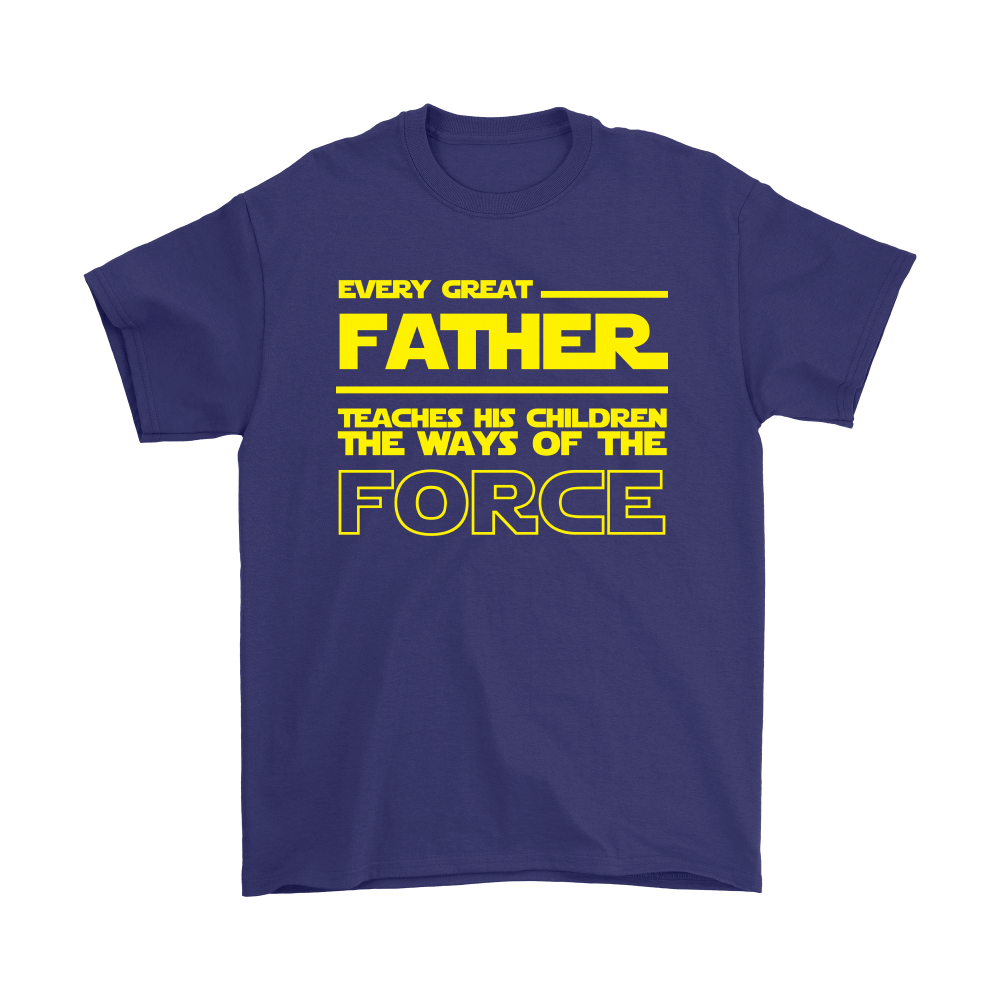 Star Wars Every Great Father Teach His Children The Force Shirts 4