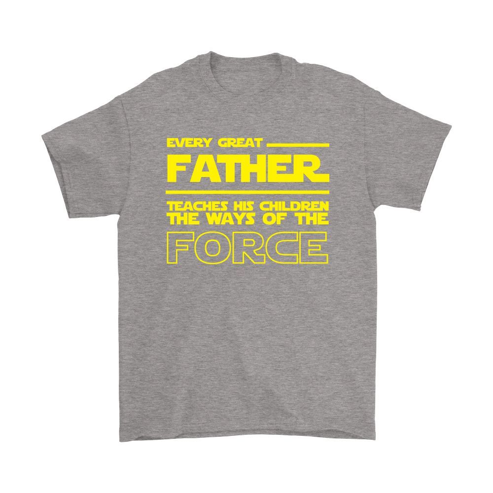 Star Wars Every Great Father Teach His Children The Force Shirts 6