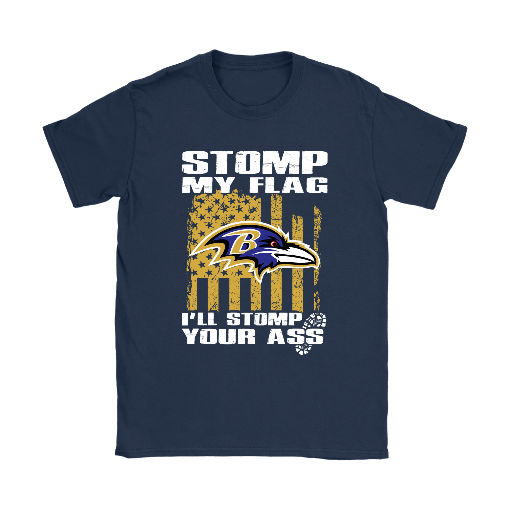 Stomp My Flag I'll Stomp Your Ass Baltimore Ravens Shirts 9
