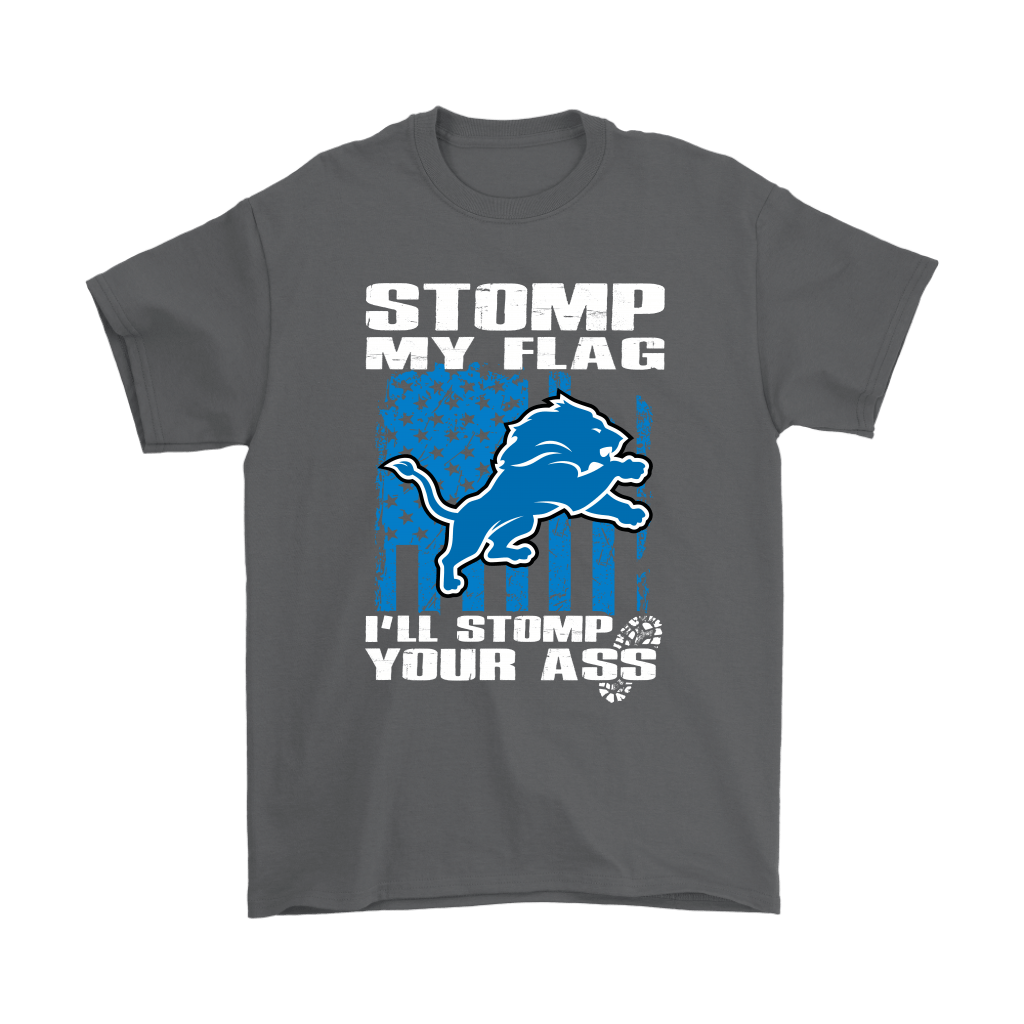 Stomp My Flag I'll Stomp Your Ass Detroit Lions Shirts 2