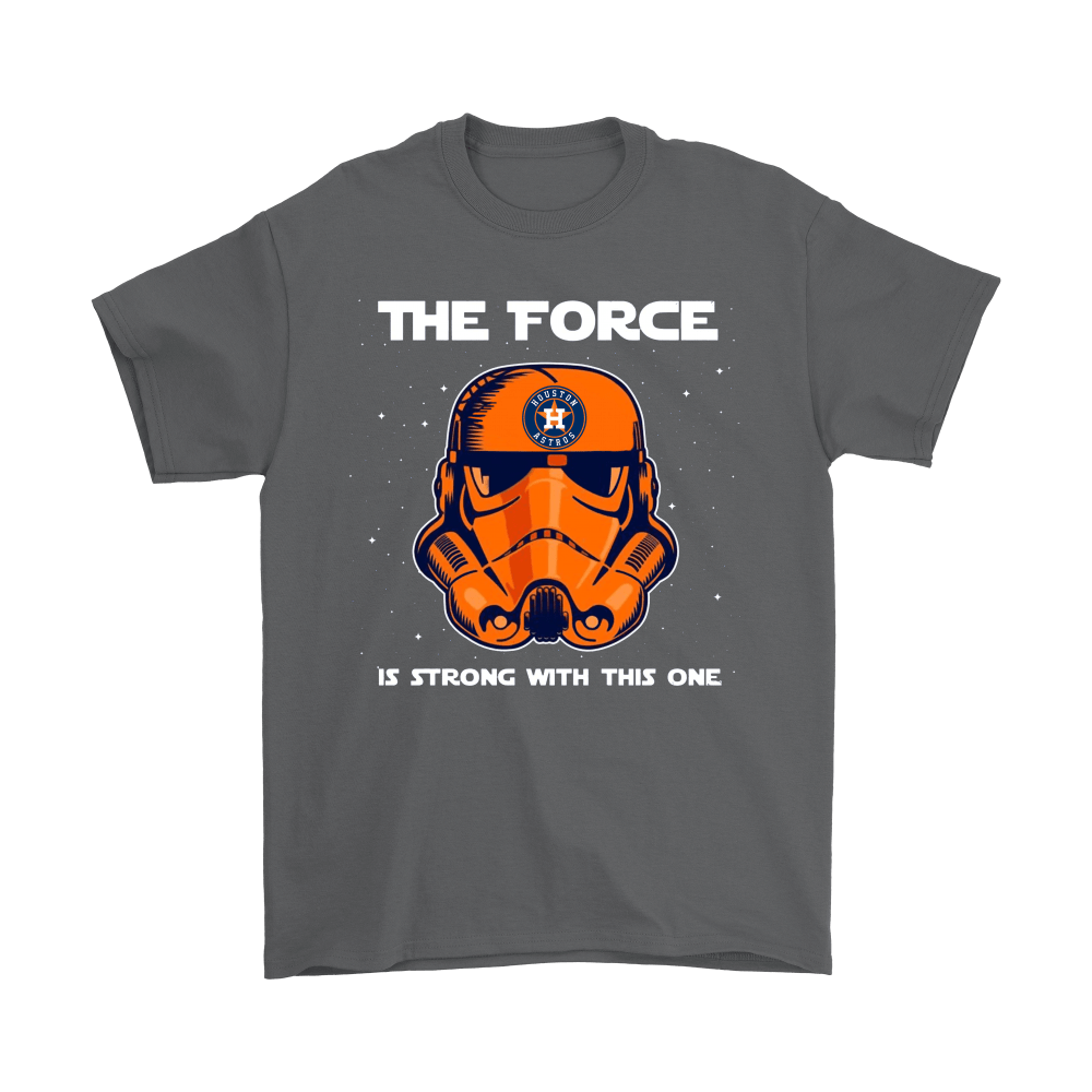 Stormtrooper Houston Astros The Force Is Strong With This One Shirts 2