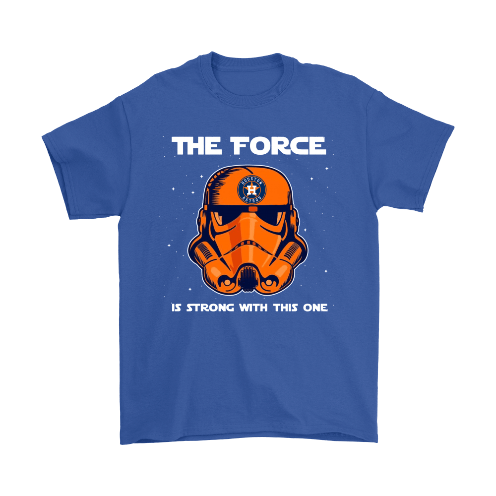 Stormtrooper Houston Astros The Force Is Strong With This One Shirts 5