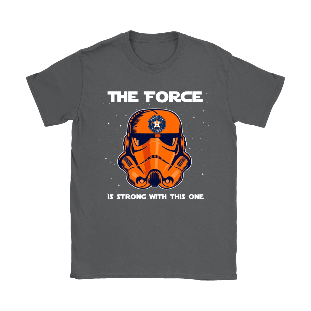Stormtrooper Houston Astros The Force Is Strong With This One Shirts 8
