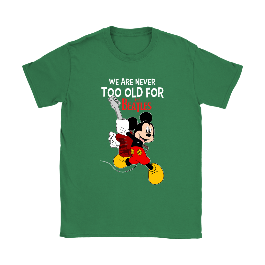 We Are Never Too Old For The Beatles Mickey Shirts 14
