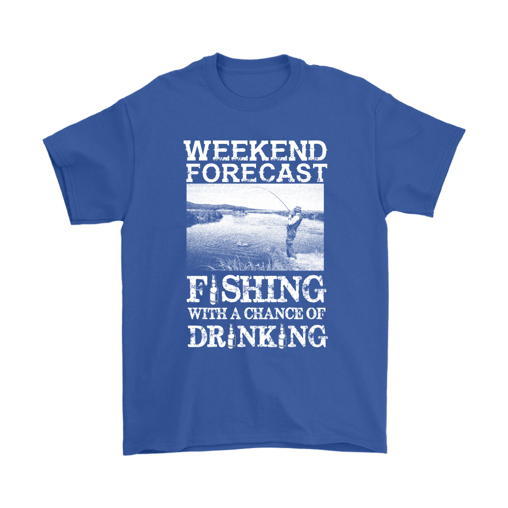 Weekend Forecast Fishing With A Chance Of Drinking Shirts 5