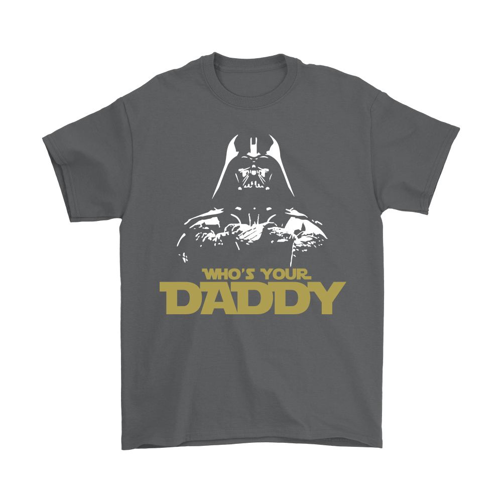 Who's Your Daddy Darth Vader Star Wars Shirts 2