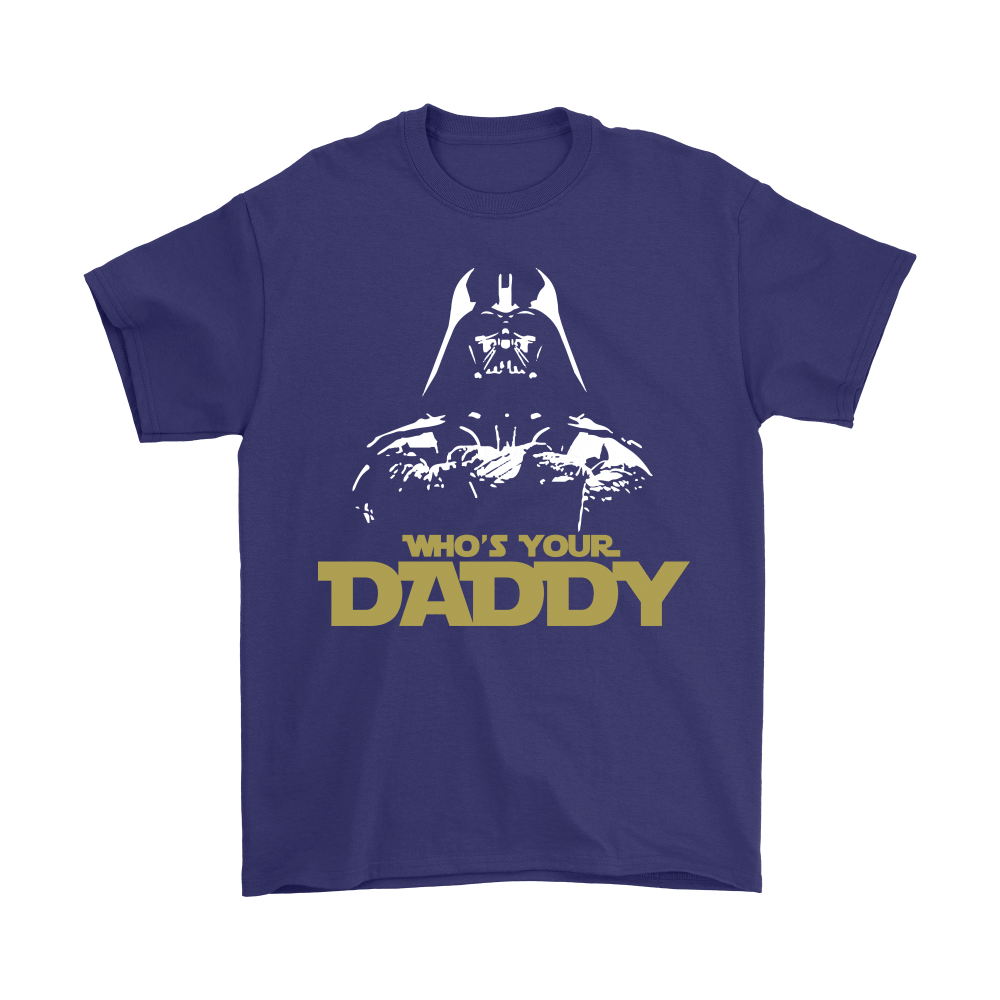 Who's Your Daddy Darth Vader Star Wars Shirts 4