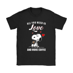 You All Need Is Love And More Coffee Snoopy Shirts 15