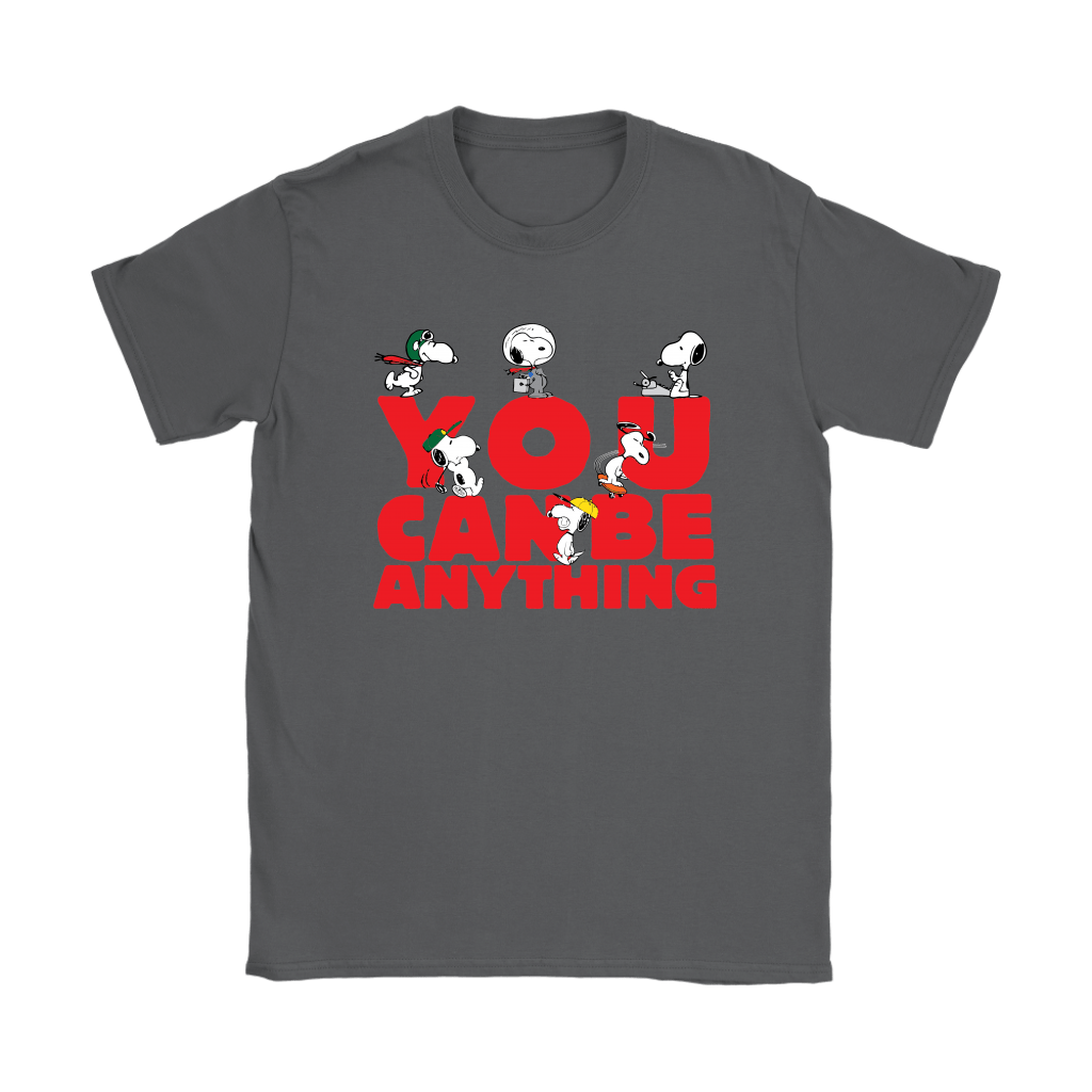 You Can Be Anything Snoopy Shirts 10