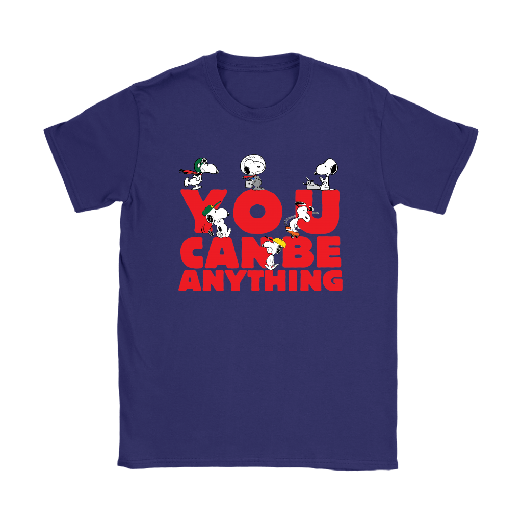 You Can Be Anything Snoopy Shirts 8