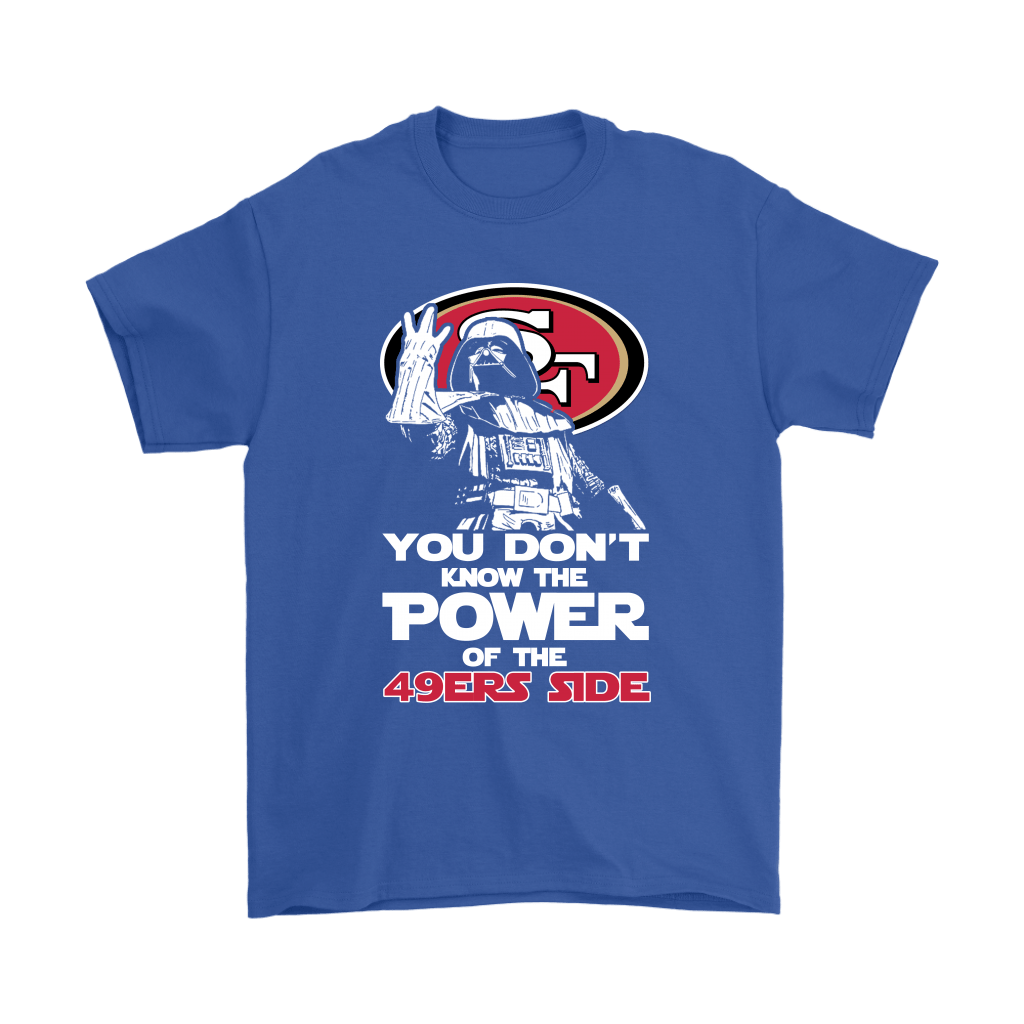 You Don't Know The Power Of The 49ers Side Star Wars NFL Shirts 5