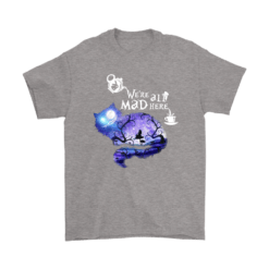 We Are All Mad Here Cheshire Cat Alice In Wonderland Shirts 17
