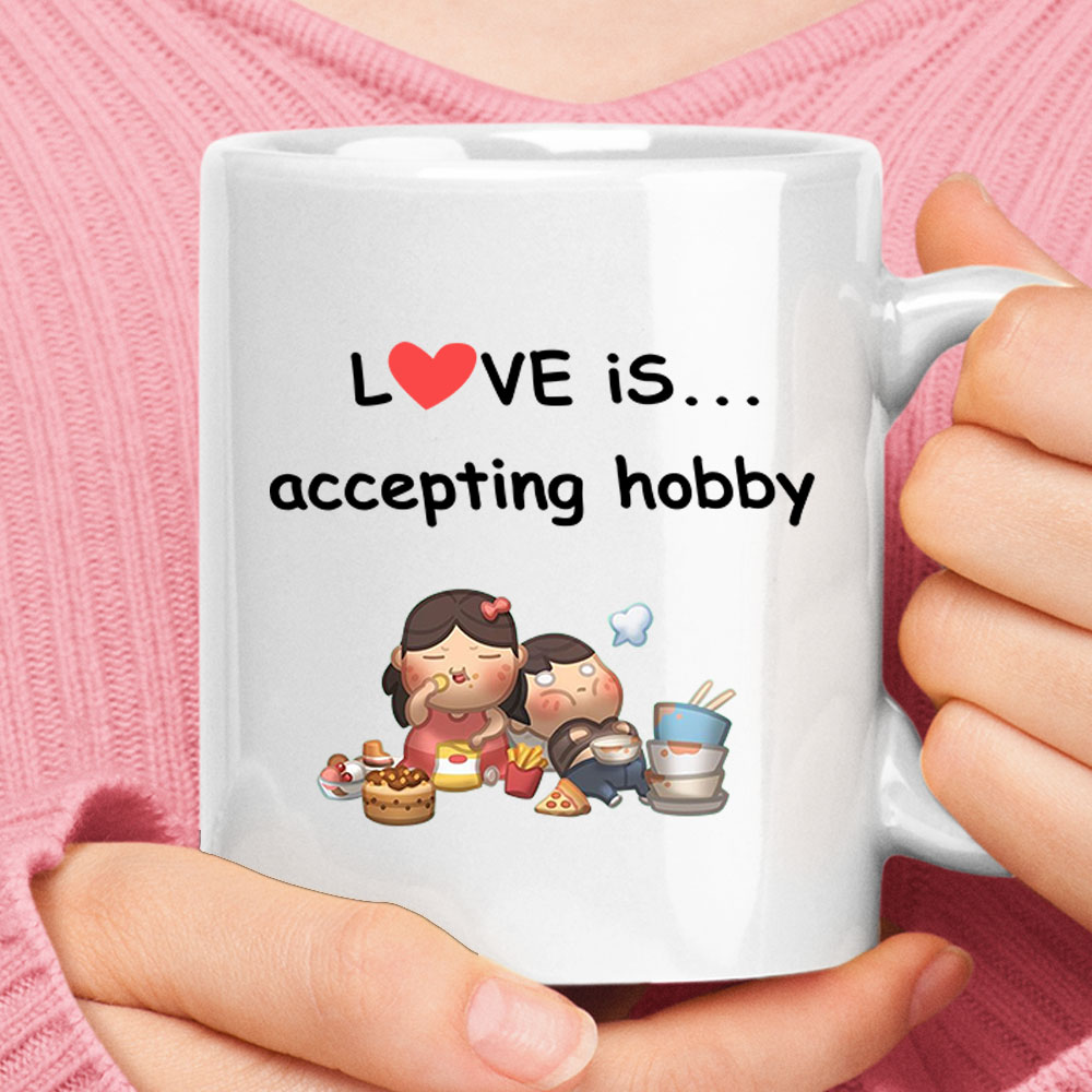 Love Is Accepting Hobby Love Eating Everything Mug 1