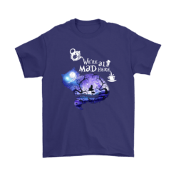 We Are All Mad Here Cheshire Cat Alice In Wonderland Shirts 15