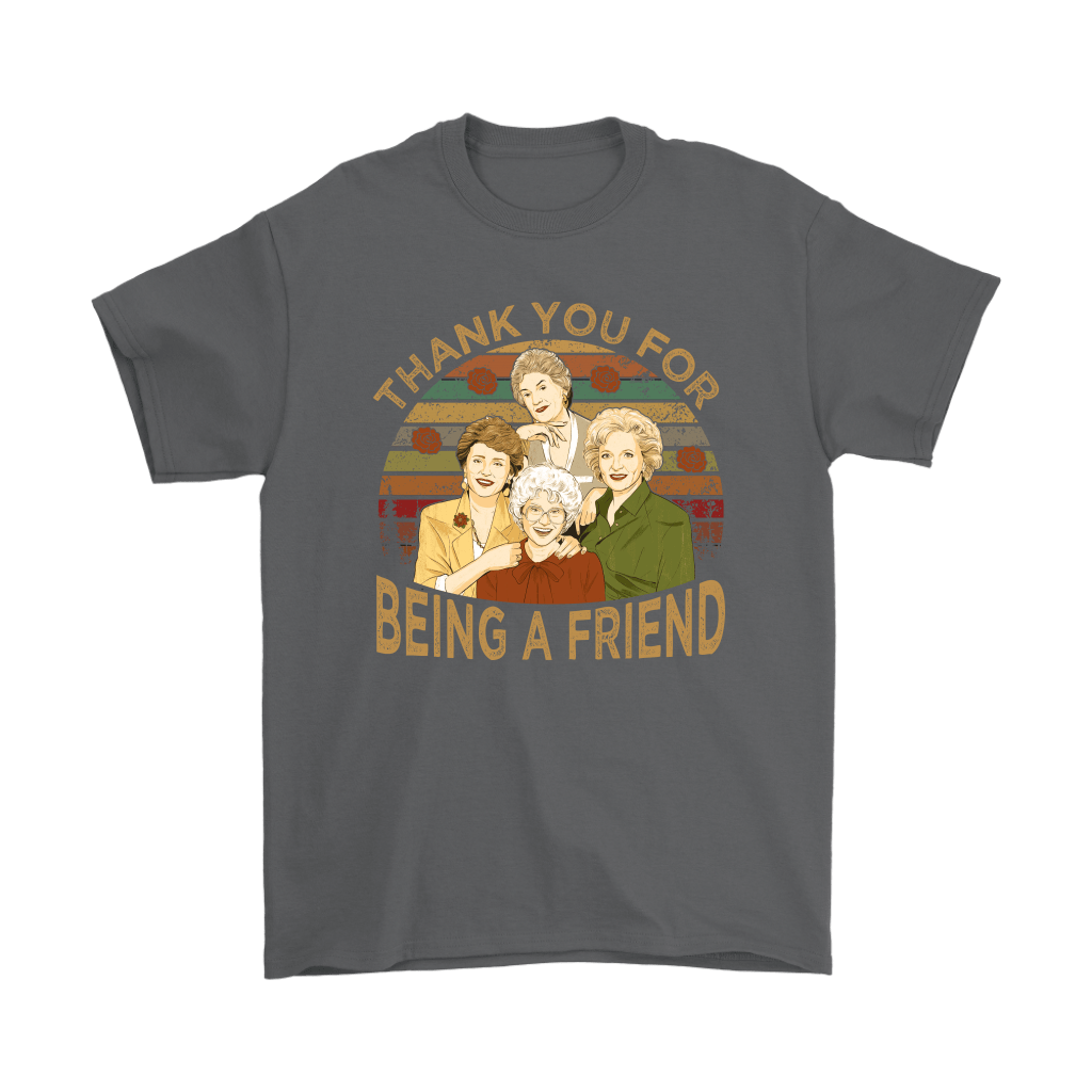 Thank You For Being A Friend The Golden Girls Vintage Shirts 11