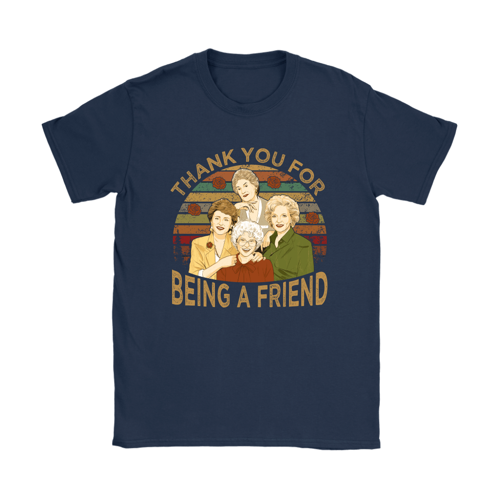 Thank You For Being A Friend The Golden Girls Vintage Shirts 17