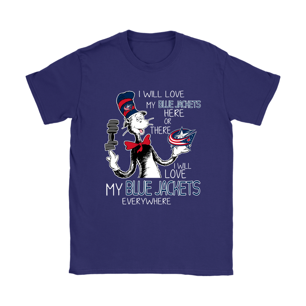 I Will Love My Columbus Blue Jackets Here Or There Everywhere Shirts 9
