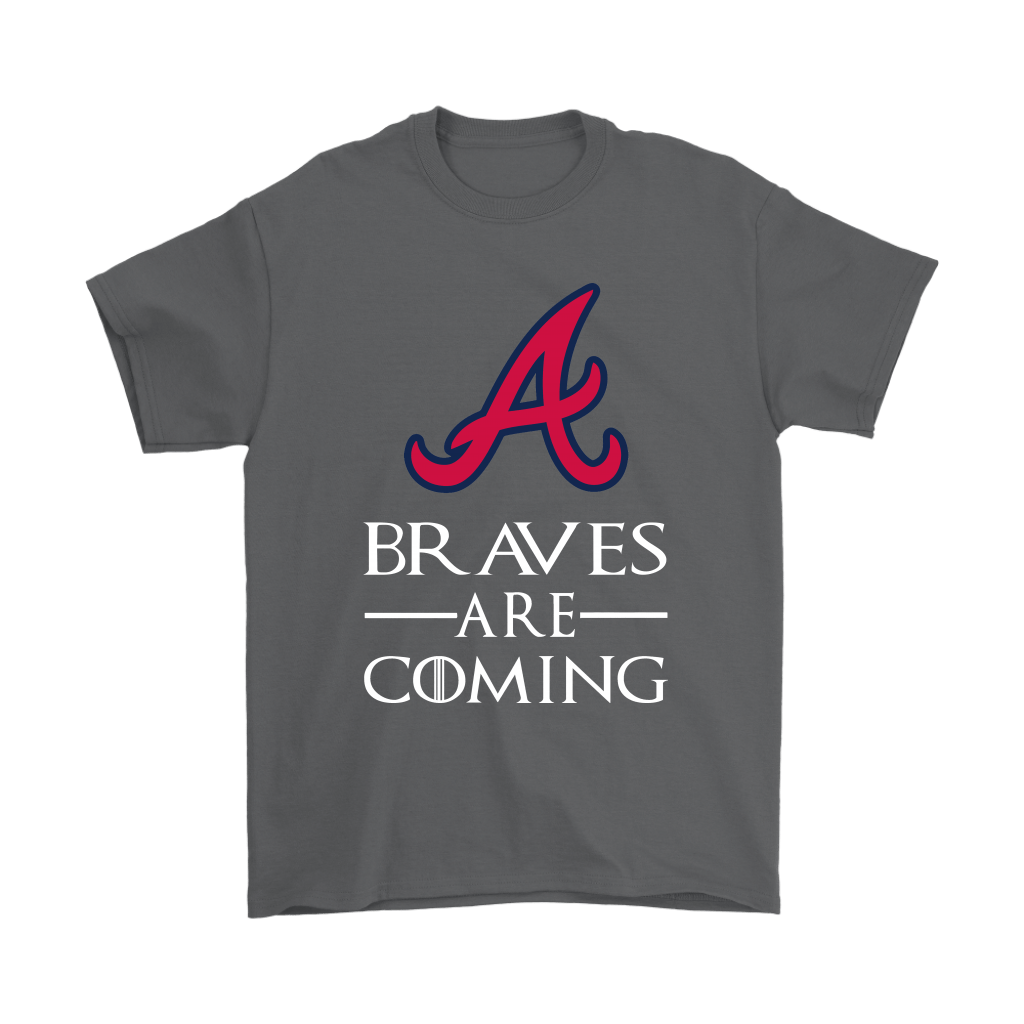 Brace Yourself The Atlanta Braves Are Coming GOT MLB Shirts 2