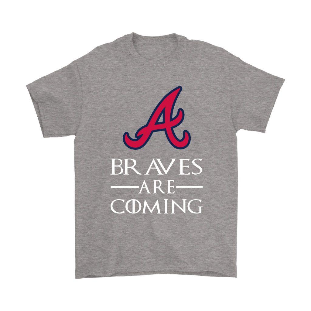 Brace Yourself The Atlanta Braves Are Coming GOT MLB Shirts 7