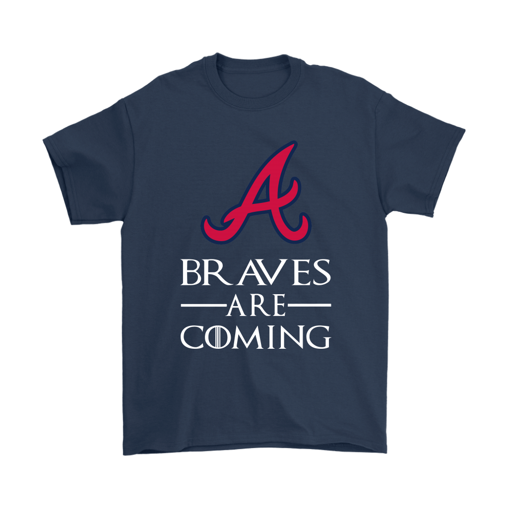 Brace Yourself The Atlanta Braves Are Coming GOT MLB Shirts 3