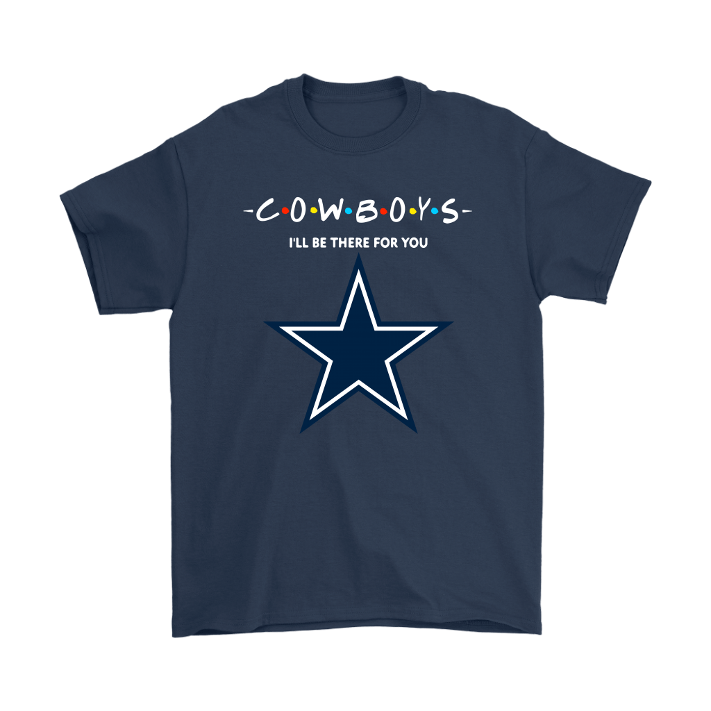 I'll Be There For You Dallas Cowboys FRIENDS Movie NFL Shirts 3