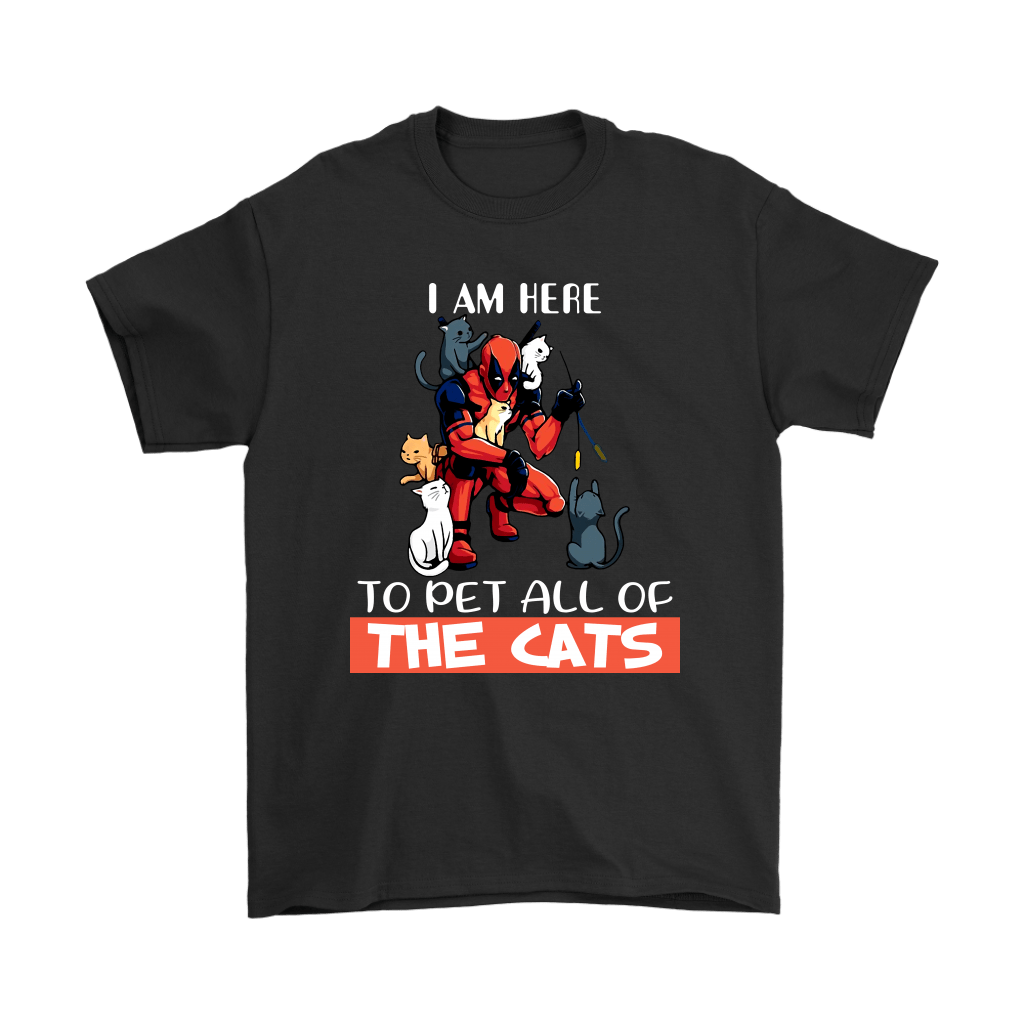 I Am Here To Pet All The Cat Deadpool Shirts 1