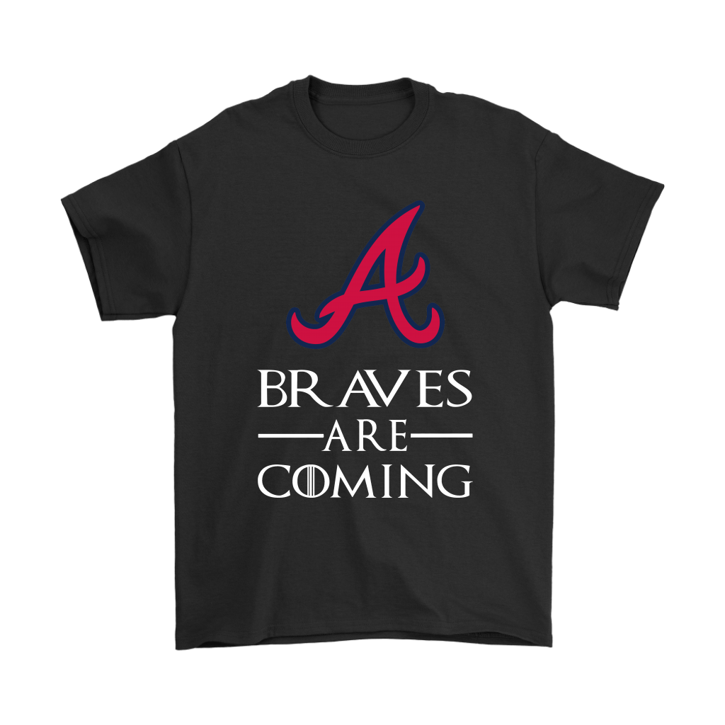 Brace Yourself The Atlanta Braves Are Coming GOT MLB Shirts 1
