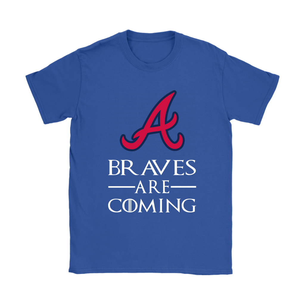 Brace Yourself The Atlanta Braves Are Coming GOT MLB Shirts 13