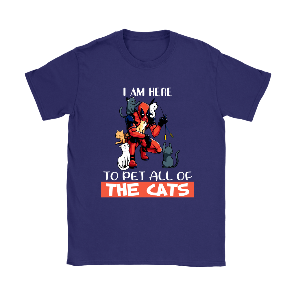 I Am Here To Pet All The Cat Deadpool Shirts 10