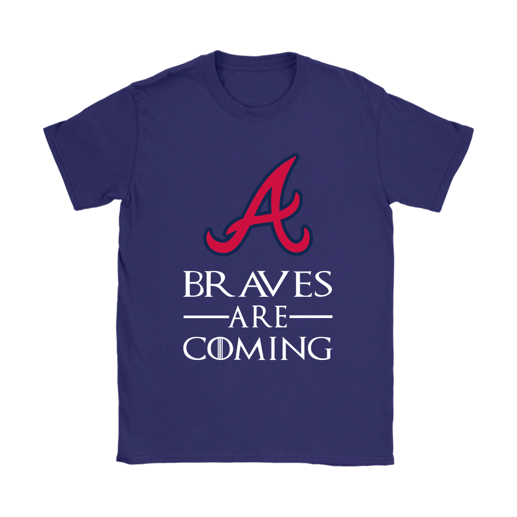 Brace Yourself The Atlanta Braves Are Coming GOT MLB Shirts 11